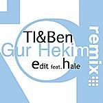 Edit Ti & Ben (Gur Hekim Remixed)