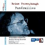Arditti String Quartet Brian Ferneyhough (Funérailles)
