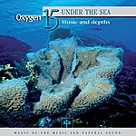 Vincent Bruley Oxygen 15: Under The Sea (Music And Depths)