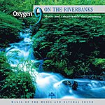 Vincent Bruley Oxygen 9: On The Riverbanks (Music And Countryside Daydreaming)