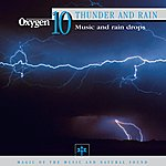 Vincent Bruley Oxygen 10: Thunder And Rain (Music And Raindrops)
