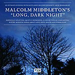 Malcolm Middleton Long, Dark Night
