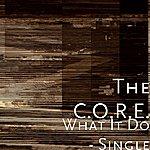 The C.O.R.E. What It Do - Single