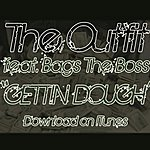 The Outfit Gettin Dough (Produced By Frankie Piff) (Feat. Bags The Boss) - Single
