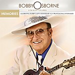 Bobby Osborne Memories - Celebrating Bobby's 60 Years As A Professional Entertainer