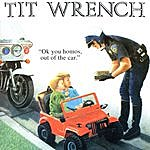 Titwrench Ok You Homos, Out Of The Car