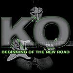 K.O. Beginning Of The New Road