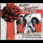 Babyfat The Man's Birthday (A Christmas Song)