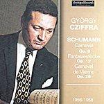 György Cziffra Robert Schuman : Carnaval, Op. 9 - Fantasiestuücke, Op. 12 - Carnaval De Vienne, Op. 26 (1956-1958)