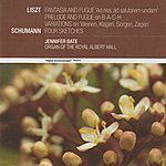 Jennifer Bate Liszt: Fantasia And Fugue 'ad Nos, Ad Salutarem Undam'; Prelude And Fugue On B-A-C-H; Variations On 'weinen, Klagen, Sorgen, Zagen'/Schumann: Four Sketches