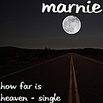 Marnie How Far Is Heaven - Single