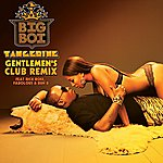 Big Boi Tangerine (Gentlemen's Club Remix) (Edited Version)
