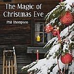 Phil Thompson The Magic Of Christmas Eve