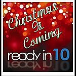 ReadyIn10 Christmas Is Coming