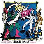 Zap Pow Reggae Rules - Timeless