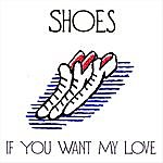 Shoes If You Want My Love