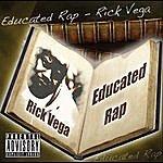 Rick Vega Educated Rap