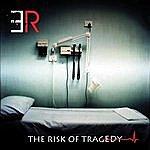 E & R The Risk Of Tragedy