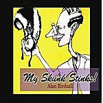 Alan Birdsall My Skunk Stinks - Single