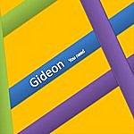 Gideon You Need