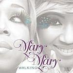 Mary Mary Walking