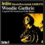Woody Guthrie Legend Of American Folk Blues