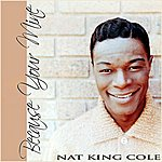 Nat King Cole Because Your Mine