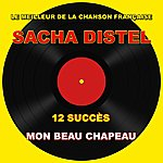 Sacha Distel Sacha Distel : Mon Beau Chapeau