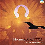Ustad Rashid Khan Morning Mantra