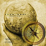 Kingdom Come Mighty King (Feat. Brian Pina) - Single