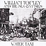 William Topley Water Taxi (Deluxe Edition)