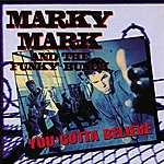 Marky Mark & The Funky Bunch You Gotta Believe