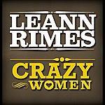 LeAnn Rimes Crazy Women (Single)