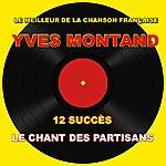 Yves Montand Le Meilleur De La Chanson Française - Le Chant Des Partisans