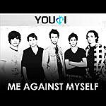 You & I Me Against Myself