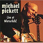 Michael Pickett Live At Winterfolk!