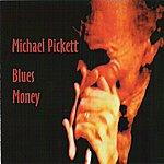 Michael Pickett Blues Money