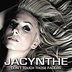 Jacynthe Don't Touch Those Faders (Remixes)