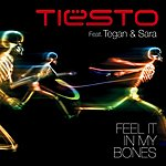 Tiësto Feel It In My Bones (Feat. Tegan & Sara) (4-Track Maxi-Single)