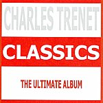 Charles Trenet Classics: Charles Trenet