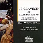 Jean-Patrice Brosse Le Clavecin Au Siècle De Louis XIV