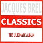 Jacques Brel Classics : Jacques Brel