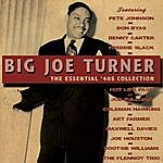 Big Joe Turner The Essential '40s Collection