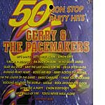 Gerry & The Pacemakers 50 Non Stop Party Hits