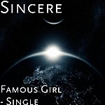 Sincere Famous Girl - Single