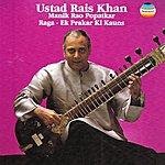Rais Khan Raga : Ek Prakar Ki Kauns