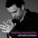 Anthony Rankin Tempting Reinvention (Feat. Kolbi)