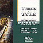 Jean-Patrice Brosse Batailles À Versailles