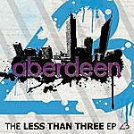 Aberdeen The Less Than Three - Ep <3