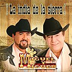 Miguel Y Miguel La India De La Sierra